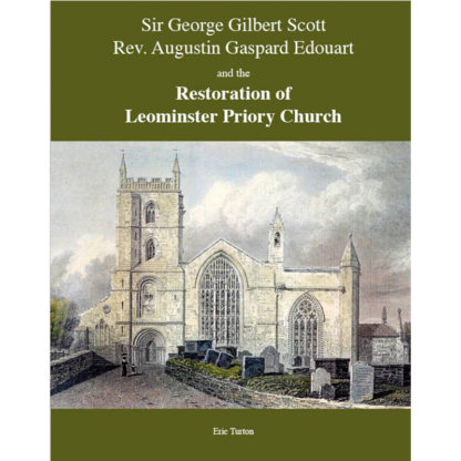 Sir George Gilbert Scott, Rev. Augustin Gaspard Edouart and the Restoration of Leominster Priory Church cover